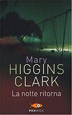 LA NOTTE RITORNA, MARY HIGGINS CLARK, PICKWICK, CODICE:9788868362775