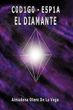 C0d1g0 - E5p1 : El Diamante by Almudena Otero De La Vega (2009, Hardcover)
