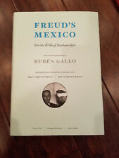 Freud's Mexico: Into the Wilds of Psychoanalysis by Rubén Gallo - 2010