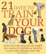 21 Days to Train Your Dog: Learn how any dog can be taught the basics-ExLibrary