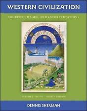 Western Civilization: Sources Images and Interpretations Volume 1 To 1700 by She