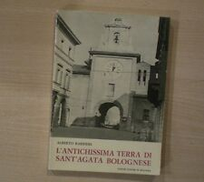 L'ANTICHISSIMA TERRA DI SANT'AGATA BOLOGNESE - Alberto Barbieri - Tamari 1975