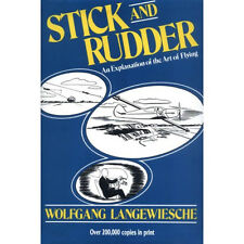 Stick And Rudder - The Art of Flying - Langewiesche