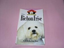 The Bichon Frise An Owners Guide To A Happy Healthy Pet Mary And Kathy D Vogel