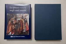 LA PITTURA VENETA NEGLI STATI ESTENSI - Banca Popolare di Verona - 1996