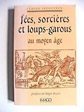 CLAUDE LECOUTEUX : FÉES, SORCIÈRES & LOUPS-GAROUS AU MOYEN ÂGE / IMAGO / 1992