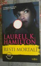 RESTI MORTALI  ( LAURELL  K. HAMILTON )   Le storie di Anita Blake