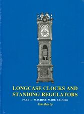 Longcase Clocks and Standing Regulators - In-Depth Illustrated Book NEW