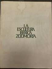 "LA ESCULTURA IBERICA ZOOMORFA, 1985, Teresa Chapa Brunet, 12"" x 10"" 300pgs"