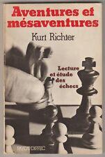 Aventures et Mésaventures Lecture et étude des échecs Kurt Richter