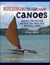 Building Outrigger Sailing Canoes : Modern Construction Methods for Three...