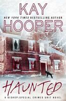 Haunted: A Bishop/Special Crimes Unit Novel (A Bishop/SCU Novel) by Kay Hooper