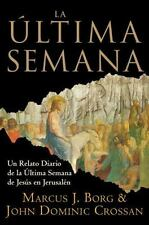 La Ultima Semana: Un Relato Diario de la Ultima Semana de Jesus en Jerusalen Sp