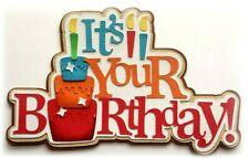 SCRAPBOOK DIE CUT IT'S YOUR BIRTHDAY TITLE  PREMADE PAPER PIECING PIECE BY  KIRA