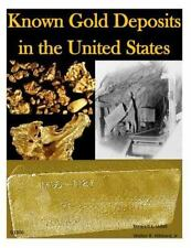 Known Gold Deposits in the United States by U.S. Department Of Interior...