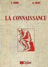 TRAITE DE PHILOSOPHIE La connaissance. MURY et ORIOL. Editions DIDIER en 1968