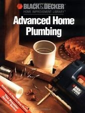 Advanced Home Plumbing (Black & Decker Home Improvement Library)-ExLibrary