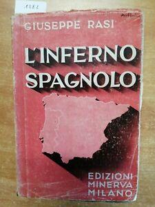 L'INFERNO SPAGNOLO - GIUSEPPE RASI - 1°ED. - 1937 - EDIZIONI MINERVA - (1282)