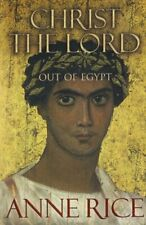 Christ the Lord: Out of Egypt By Anne Rice. 9780701176921