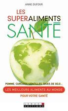 LES SUPERALIMENTS SANTE - ANNE DUFOUR