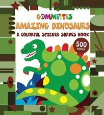 Gommettes: Dinosaurs : A Colorful Sticker Shapes Book by little bee little...