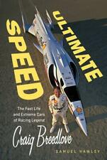 Ultimate Speed: Fast Life & Extreme Cars of Racing Legend Craig Breedlove ~ NEW!