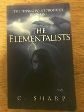 The Elementalists: The Tipping Point Prophecy: Book One by C. Sharp VG