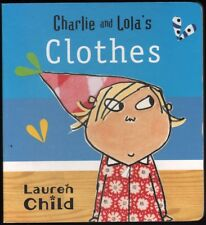Lauren Child CHARLIE AND LOLA'S CLOTHES 1st Ed. HC Book