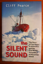 PEARCE, Cliff.  The Silent Sound. The Story of Two Years in Antarctica.