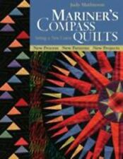 Mariner's Compass Quilts : New Process, New Patterns, New Projects by Judy...