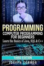 Programming: Computer Programming for Beginners - Learn the Basics of Java, SQL