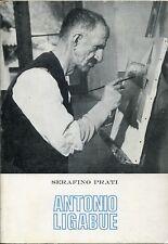LIGABUE - Prati Serafino, Antonio Ligabue. Edizioni Rinascita, 1975