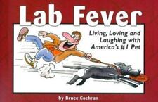 Lab Fever: Living, Loving and Laughing With America's #1 Pet