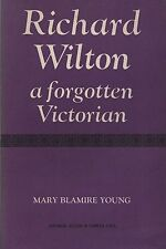 "MARY BLAMIRE YOUNG - ""RICHARD WILTON: A FORGOTTEN VICTORIAN"" - OXFORD MOVEMENT"