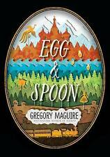 Egg & Spoon by Gregory Maguire (Paperback, 2015)
