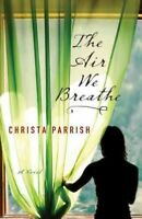 Air We Breathe, Paperback by Parrish, Christa, Like New Used, Free P&P in the UK