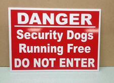 Danger security dogs running free.  Do Not Enter.  Plastic warning sign  (DL-20)