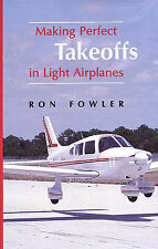 Making Perfect Takeoffs in Light Airplanes by Ron Fowler (Learning to Fly)