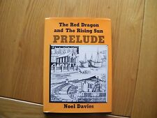 Red Dragon and the Rising Sun: Prelude by Noel Davies (Hardback, 1987)