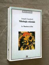 Joseph Campbell - MITOLOGIA ORIENTALE, LE MASCHERE DI DIO - Saggi Mondadori