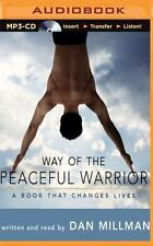 Way of the Peaceful Warrior : A Book That Changes Lives by Dan Millman (2016,...
