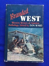 BRANDED WEST - FIRST EDITION INSCRIBED BY EDITOR DON WARD