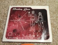 Breaking Laces - Astronomy Is My Life, But I Still Love You (CD, 2006, Meeka)
