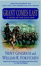 Grant Comes East (Gettysburg) by Newt Gingrich, William R. Forstchen
