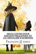 Deux Contes Pour Enfants Dragonne, et le Chevalier D'aubepine : Contes en...