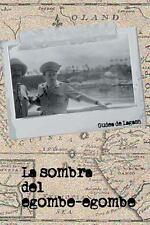 La Sombra Del Egombe - Egombe by Gudea De Lagash (2013, Paperback)