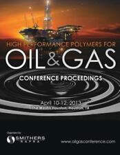 High Performance Polymers for Oil and Gas 2013 Conference Proceedings (2013,...