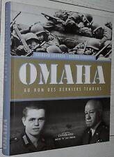 OMAHA AU NOM DES DERNIERS TEMOINS / 6 JUIN 1944 OVERLORD COLLEVILLE ST LAURENT