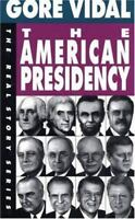 The American Presidency by Gore Vidal