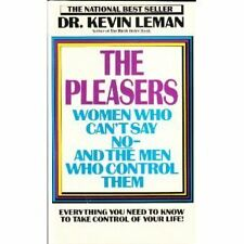 The Pleasers: Women Who Cant Say No-And the Men Who Control Them by Kevin Leman